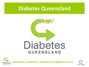 Diabetes Queensland. awareness prevention detection management cure