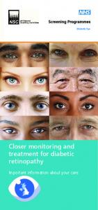 Diabetic Eye. Closer monitoring and treatment for diabetic retinopathy. Important information about your care