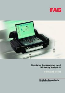 Diagnóstico de rodamientos con el FAG Bearing Analyser III. Información técnica. FAG Sales Europe-Iberia Schaeffler Group Industrial