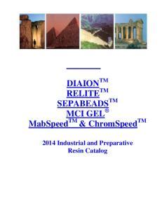 DIAION TM RELITE TM SEPABEADS TM MCI GEL MabSpeed TM & ChromSpeed TM Industrial and Preparative Resin Catalog