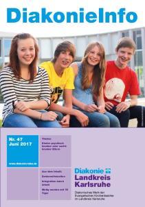 DiakonieInfo. Landkreis Karlsruhe. Nr. 47 Juni Diakonisches Werk der Evangelischen Kirchenbezirke im Landkreis Karlsruhe