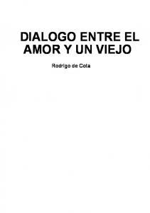 DIALOGO ENTRE EL AMOR Y UN VIEJO. Rodrígo de Cota