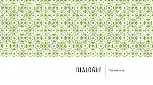 DIALOGUE. You can do it!