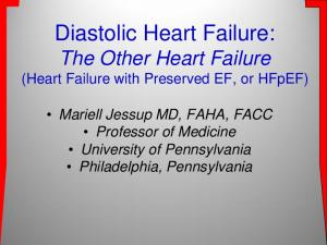 Diastolic Heart Failure: The Other Heart Failure (Heart Failure with Preserved EF, or HFpEF)