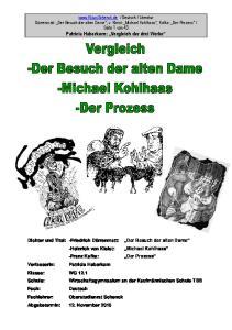 Dichter und Titel: -Friedrich Dürrenmatt: Der Besuch der alten Dame -Heinrich von Kleist: Michael Kohlhaas