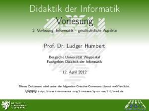 Didaktik der Informatik Vorlesung 2. Vorlesung: Informatik geschichtliche Aspekte