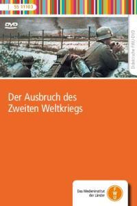 Didaktische FWU-DVD. Der Ausbruch des Zweiten Weltkriegs