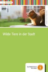 Didaktische FWU-DVD. Wilde Tiere in der Stadt