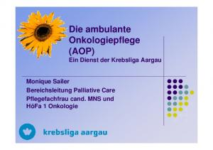 Die ambulante Onkologiepflege (AOP) Ein Dienst der Krebsliga Aargau