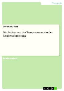Die Bedeutung des Temperaments in der Resilienzforschung