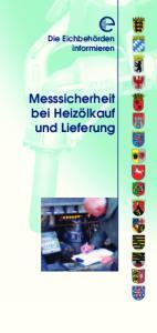 Die Eichbehörden informieren. Messsicherheit bei Heizölkauf und Lieferung