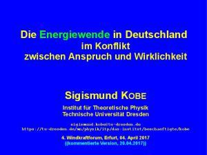 Die Energiewende in Deutschland im Konflikt zwischen Anspruch und Wirklichkeit. Sigismund KOBE