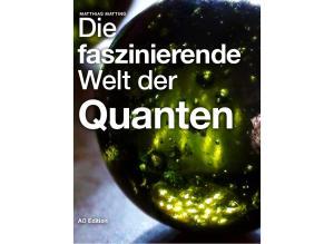 Die faszinierende Welt der MATTHIAS MATTING. Quanten. AO Edition