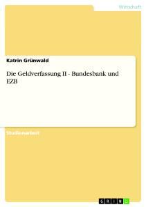 Die Geldverfassung II - Bundesbank und EZB