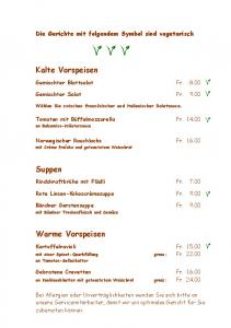 Die Gerichte mit folgendem Symbol sind vegetarisch. Gemischter Blattsalat Fr Gemischter Salat Fr. 9.00