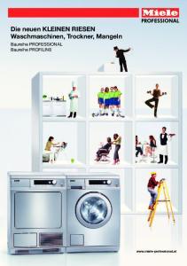Die neuen KLEINEN RIESEN Waschmaschinen, Trockner, Mangeln