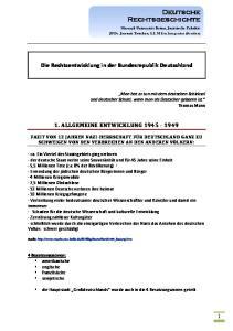 Die Rechtsentwicklung in der Bundesrepublik Deutschland 1. ALLGEMEINE ENTWICKLUNG