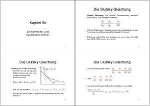 Die Slutsky Gleichung. Kapitel 5c. Die Slutsky Gleichung. Die Slutsky Gleichung. x p. x x p. Einkommens- und Substitutionseffekte E M. x p