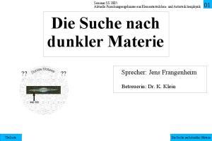 Die Suche nach dunkler Materie