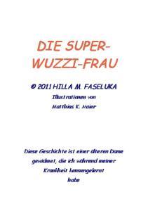 DIE SUPER- WUZZI-FRAU