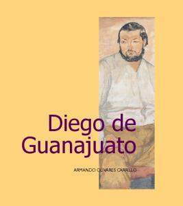 Diego de Guanajuato. Armando Olivares Carrillo