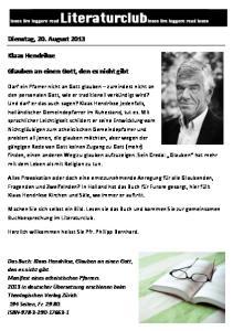 Dienstag, 20. August Klaas Hendrikse. Glauben an einen Gott, den es nicht gibt. [Geben Sie Text ein]