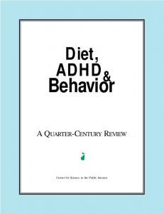 Diet, ADHD & Behavior A QUARTER-CENTURY REVIEW. Center for Science in the Public Interest