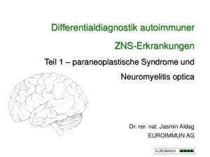 Differentialdiagnostik autoimmuner. ZNS-Erkrankungen. Teil 1 paraneoplastische Syndrome und Neuromyelitis optica