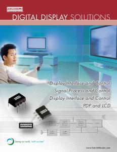DIGITAL DISPLAY SOLUTIONS. Display Interface and Control Signal Process and Control Display Interface and Control PDP and LCD