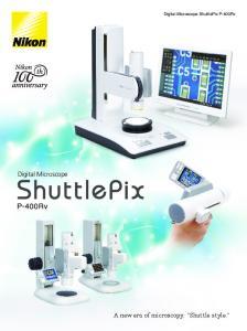 Digital Microscope ShuttlePix P-400Rv. Digital Microscope. A new era of microscopy: Shuttle style