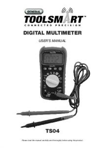 DIGITAL MULTIMETER TS04 USER S MANUAL. Please read this manual carefully and thoroughly before using this product