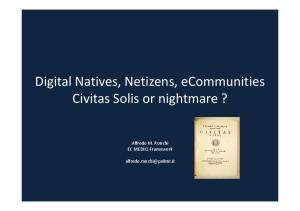 Digital Natives, Netizens, ecommunities Civitas Solis or nightmare?