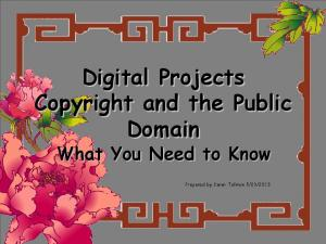 Digital Projects Copyright and the Public Domain