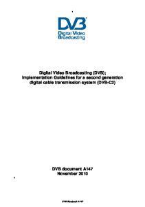 Digital Video Broadcasting (DVB); Implementation Guidelines for a second generation digital cable transmission system (DVB-C2)