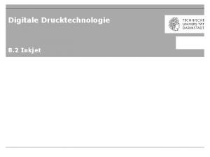 Digitale Drucktechnologie. 8.2 Inkjet
