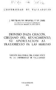 DIONISIO DAZA CHACON, CIRUJANO DEL RENACIMIENTO; SU APOR T ACION AL TRATAMIENTO DE LAS HERIDAS