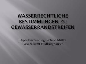 Dipl.- Fischereiing. Roland Müller Landratsamt Hildburghausen