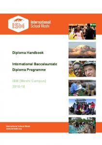 Diploma Handbook. International Baccalaureate Diploma Programme. ISM (Moshi Campus) International School Moshi