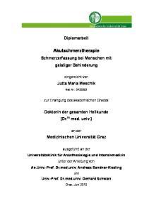 Diplomarbeit. Akutschmerztherapie. Schmerzerfassung bei Menschen mit geistiger Behinderung. eingereicht von. Jutta Maria Meschik. Mat.Nr
