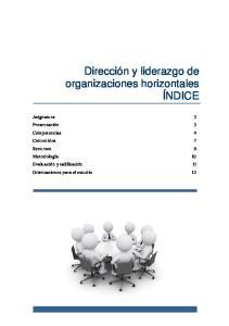 Dirección y liderazgo de organizaciones horizontales ÍNDICE
