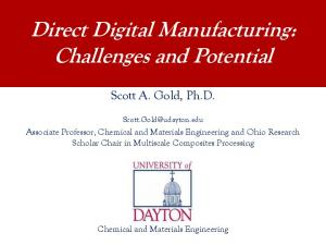 Direct Digital Manufacturing: Challenges and Potential