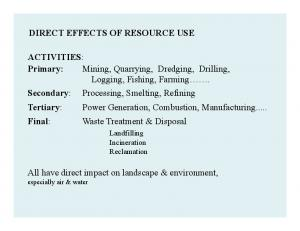 DIRECT EFFECTS OF RESOURCE USE
