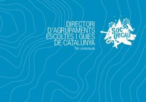 DIRECTORI D AGRUPAMENTS ESCOLTES I GUIES DE CATALUNYA. Per comarques