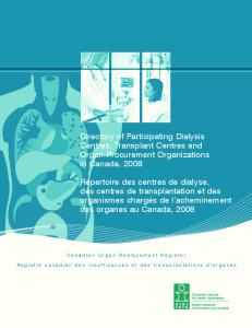 Directory of Participating Dialysis Centres, Transplant Centres and Organ Procurement Organizations in Canada, 2008