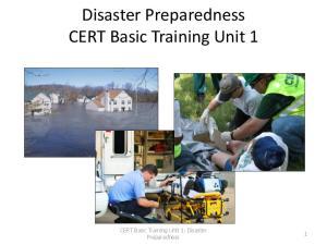 Disaster Preparedness CERT Basic Training Unit 1. CERT Basic Training Unit 1: Disaster Preparedness