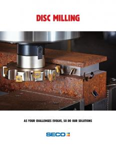 DISC MILLING AS YOUR CHALLENGES EVOLVE, SO DO OUR SOLUTIONS