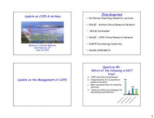 Disclosures. Update on COPD & Asthma. Question #1: Which of the following is NOT true? Update on the Management of COPD
