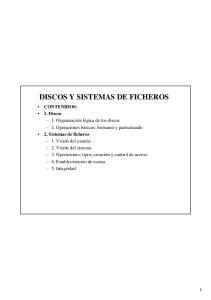 DISCOS Y SISTEMAS DE FICHEROS