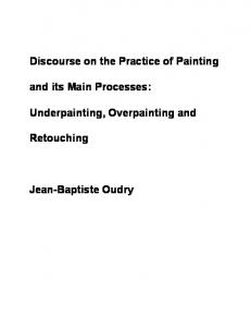 Discourse on the Practice of Painting. Underpainting, Overpainting and