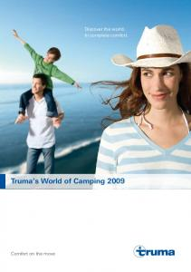Discover the world. In complete comfort. Truma s World of Camping Comfort on the move